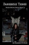Dangerous Things - Blankenship, Amy; Melton, R. K.