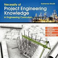 Necessity of Project Engineering Knowledge in Engineering Curriculum: Project Engineering - Moulik, Subhendu