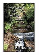 Water Under the Bridge - Heyman, Pamela Jean