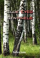 Sloe Eyed Sentinels - Jones, Patricia
