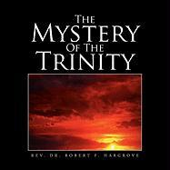 The Mystery of the Trinity - Hargrove, Rev Dr Robert F.