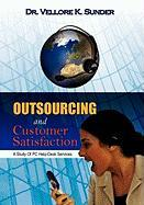 Outsourcing and Customer Satisfaction: A Study of PC Help-Desk Services - Sunder, Dr Vellore K.