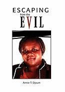Escaping from the Evil - Djoum, Annie T.