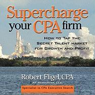 Supercharge Your CPA Firm - Fligel, Robert
