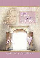 In the View of the Cross - Williams, Angella M.