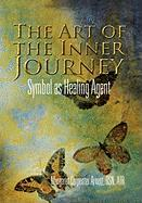 The Art of the Inner Journey: Symbol as Healing Agent - Arnett, Margaret Carpenter