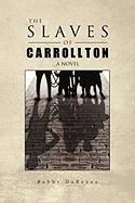 The Slaves of Carrollton - Bobby Dareaux