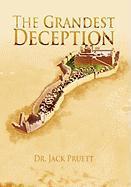 The Grandest Deception - Pruett, Dr Jack