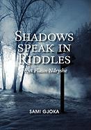 Shadows Speak in Riddles: Hijet Flasin Ndryshe - Gjoka, Sami
