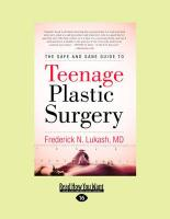 The Safe and Sane Guide to Teenage Plastic Surgery (Large Print 16pt) - Lukash, Frederick N.
