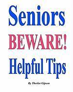 Seniors Beware Helpful Tips - Gipson, Therlee