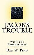 Jacob's Trouble - Pind, MR Dan W.