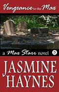 Vengeance to the Max - Haynes, Jasmine