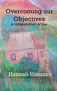 Overcoming Our Objectives - Hanszen, Hannah
