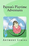 Payton's Playtime Adventures - Lykins, MR Anthony