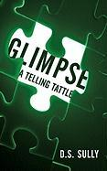 Glimpse: A Telling Tattle - Sully, D. S.