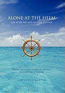 Alone at the Helm: Life After the Loss of Your Partner - Martin, Lawrence