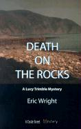 Death on the Rocks: A Lucy Trimble Mystery - Wright, Eric
