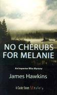 No Cherubs for Melanie - Hawkins, James