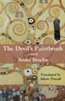 The Devil's Paintbrush - Brochu, Andre