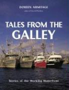 Tales from the Galley: Stories of the Working Waterfront - Armitage, Doreen