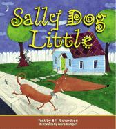 Sally Dog Little - Richardson, Bill; Malepart, Celine