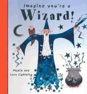 Imagine You're a Wizard - Clibbon, Meg