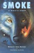 Smoke: A Wolf's Story - Banner, Melanie Jane