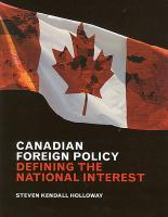 Canadian Foreign Policy: Defining the National Interest - Holloway, Steven Kendall