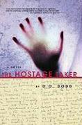 The Hostage Taker - Dodd, D. O.