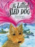 The Littlest Sled Dog - Kusugak, Michael