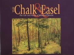 The Chalk and the Easel: The Life and Work of Stanford Perrott - Foran, Maxwell L.