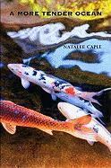 A More Tender Ocean - Caple, Natalee