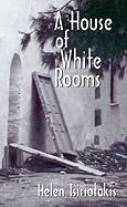 A House of White Rooms - Tsiriotakis, Helen