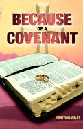Because of a Covenant - Walmsley, Mary
