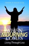 When Mourning Comes Living Through Loss - Rife, Chuck; Rife, Eileen