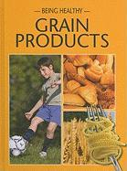 Grain Products - Hudak, Heather C.