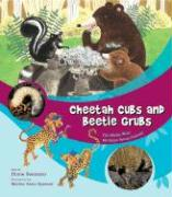 Cheetah Cubs and Beetle Grubs: The Wacky Ways We Name Young Animals - Swanson, Diane