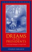 Dreams of the Presidents: From George Washington to George W. Bush - Barasch, Charles