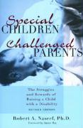 Special Children, Challenged Parents: The Struggles and Rewards of Raising a Child with a Disability - Naseef, Robert A.