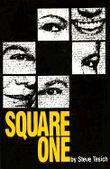 Square One: A Play by Steve Tesich - Tesich, Steve
