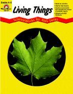 Living Things - Scienceworks for Kids - Evan-Moor Educational Publishing; Heisler, Allen; Allen, Katy Z.