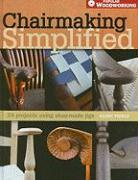 Chairmaking Simplified: 24 Projects Using Shop-Made Jigs - Pierce, Kerry