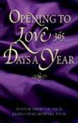 Opening to Love 365 Days a Year - Sherven, Judith; Sniechowski, James