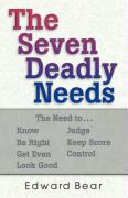 The Seven Deadly Needs - Bear, Edward