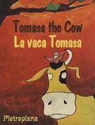 Tomasa the Cow/La Vaca Tomasa - Pietrapiana