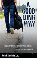 A Good Long Way - Saldana, Rene, Jr.