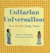 Unitarian Universalism Is a Really Long Name - Dant, Jennifer