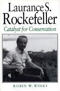 Laurance S Rockefeller, C - Winks, Robin W.
