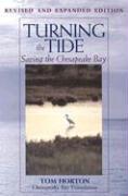 Turning the Tide: Saving the Chesapeake Bay - Horton, Tom; Horton, Tom
